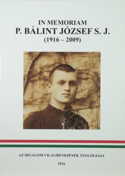 - In memoriam P. Bálint József S.J.