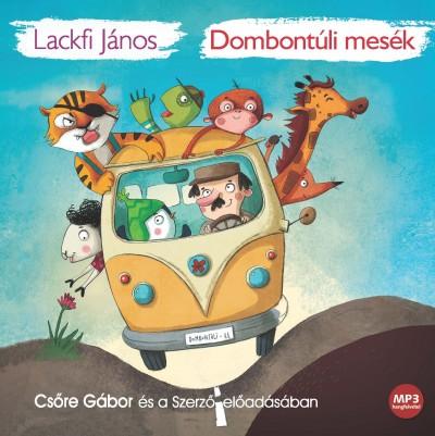 Lackfi János - Csőre Gábor - Dombontúli mesék - Hangoskönyv