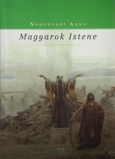 Nádudvari Anna - Magyarok Istene