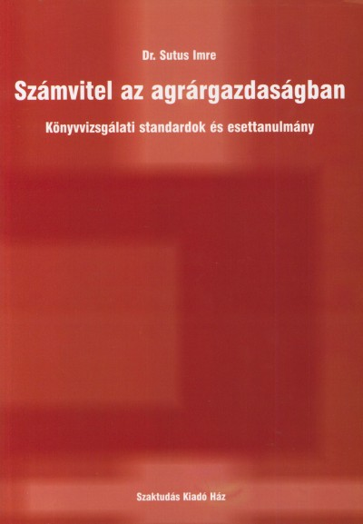 Dr. Sutus Imre - Számvitel az agrárgazdaságban