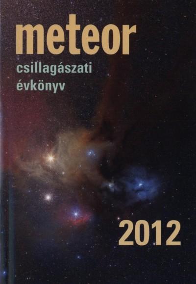 Benkő József  (Szerk.) - Mizser Attila  (Szerk.) - Meteor csillagászati évkönyv 2012