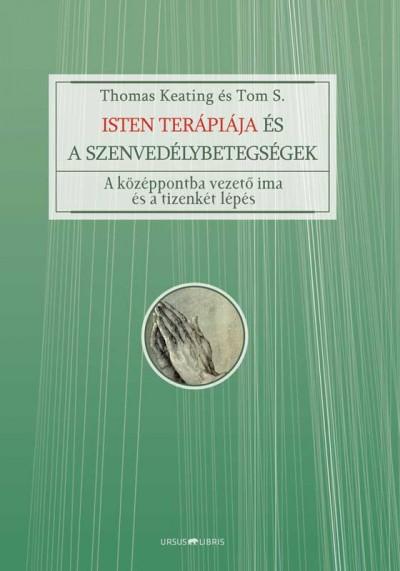 Thomas Keating - Isten terápiája és a szenvedélybetegségek