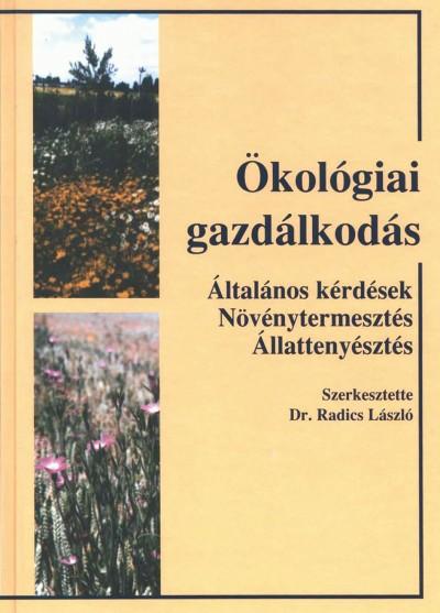 Dr. Radics László  (Szerk.) - Ökológiai gazdálkodás