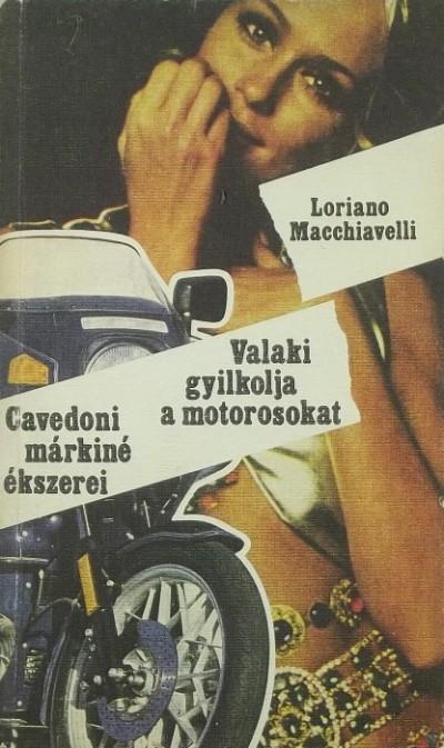 Loriano Macchiavelli - Cavedoni márkiné ékszerei - Valaki gyilkolja a motorosokat