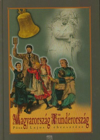 Pósa Lajos - Magyarország Tündérország