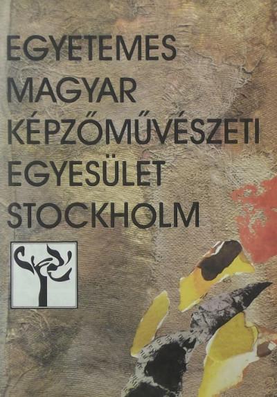 - A stockholmi Egyetemes Magyar Képzőművészeti Egyesület