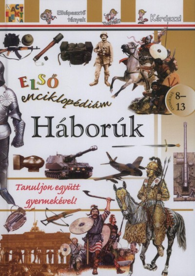 - Háborúk - Első enciklopédiám