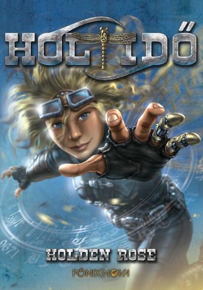Holden Rose - Holtidő