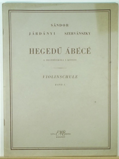 Járdányi Pál - Sándor Frigyes - Szervánszky Endre - Hegedű ábécé