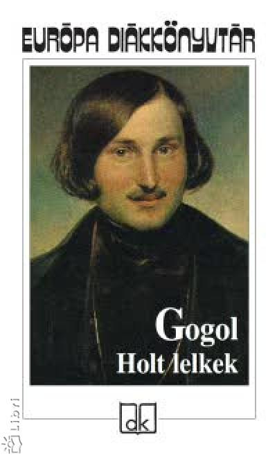 Nyikolaj Vasziljevics Gogol - Holt lelkek
