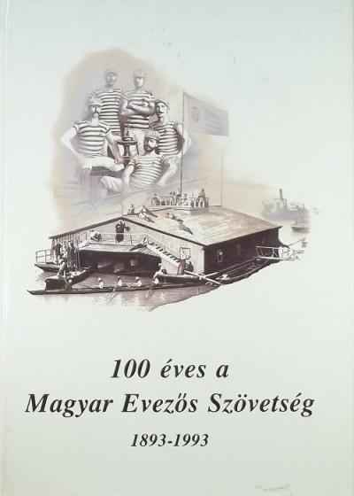 - 100 éves a magyar evezőszövetség
