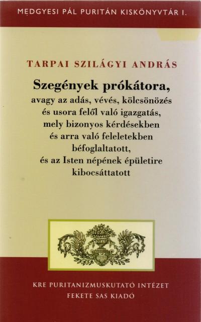 Tarpai Szilágyi András - Szegények prókátora