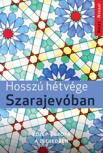 Farkas Zoltán - Hosszú hétvége Szarajevóban
