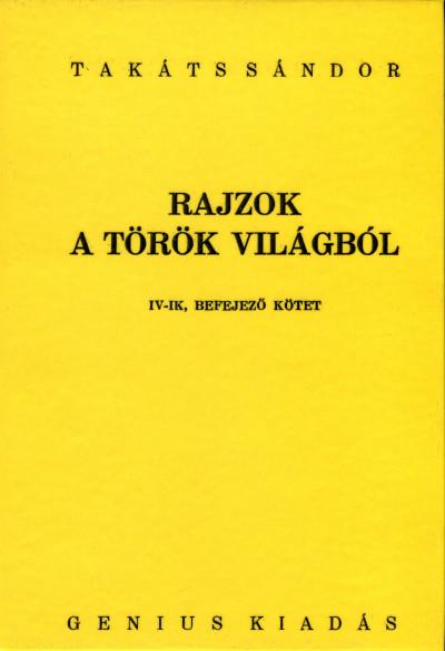 Takács Sándor - Rajzok a török világból IV. kötet