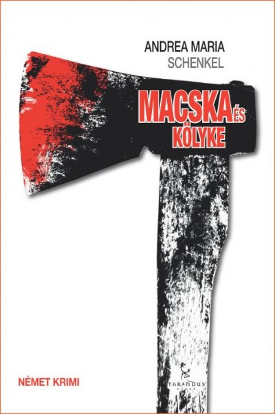 Andrea Maria Schenkel - Macska és kölyke