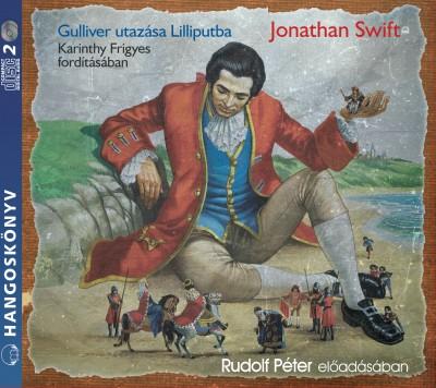 Jonathan Swift - Rudolf Péter - Gulliver utazása Lilliputba - Hangoskönyv