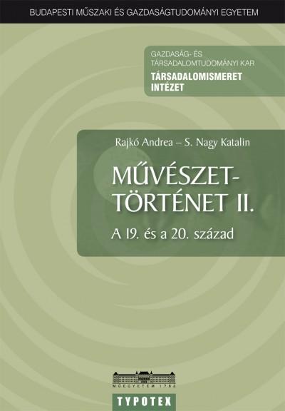 Rajkó Andrea - S. Nagy Katalin - Művészettörténet II.