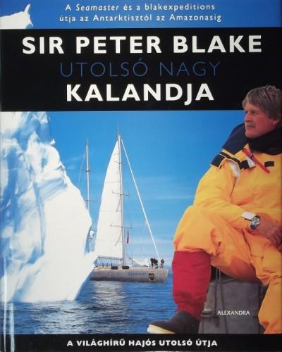 Peter Blake - Sir Peter Blake utolsó nagy kalandja