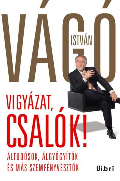 Vágó István - Vigyázat, csalók!