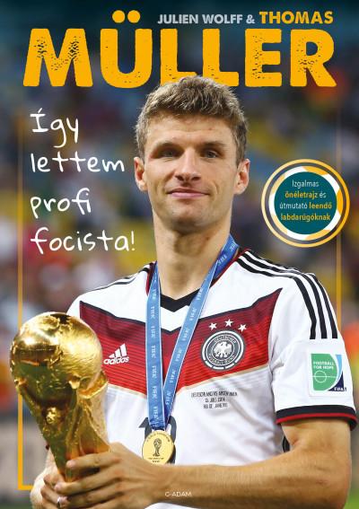 Thomas Müller - Julien Wolff - Így lettem profi focista!