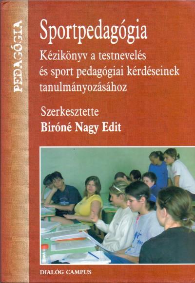 Biróné Nagy Edit  (Szerk.) - Sportpedagógia