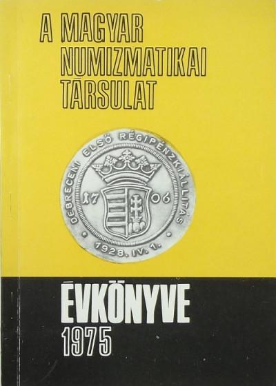 - A Magyar Numizmatikai Társulat évkönyve 1975