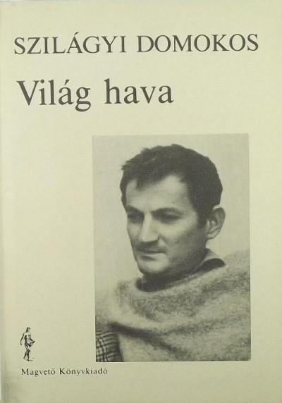 Szilágyi Domokos - Szakolczay Lajos  (Szerk.) - Világ hava