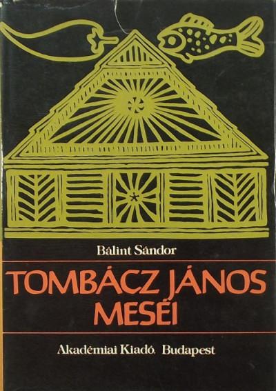 Tombácz János - Tombácz János meséi