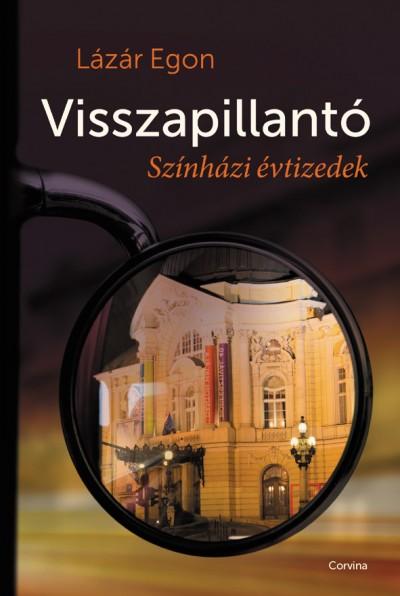 Lázár Egon - Visszapillantó - Színházi évtizedek