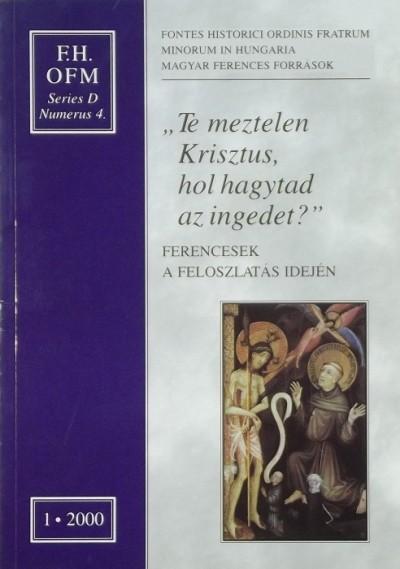 """Fáy Zoltán  (Szerk.) - Varga Imre Kapisztrán  (Szerk.) - """"Te meztelen Krisztus, hol hagytad az ingedet?"""""""