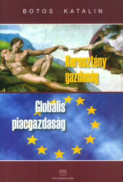KERESZTÉNY GAZDASÁG - GLOBÁLIS PIACGAZDASÁG
