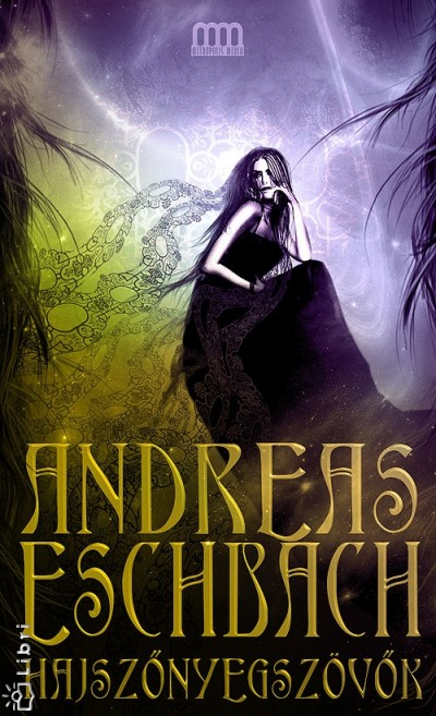 Andreas Eschbach - Hajszőnyegszövők