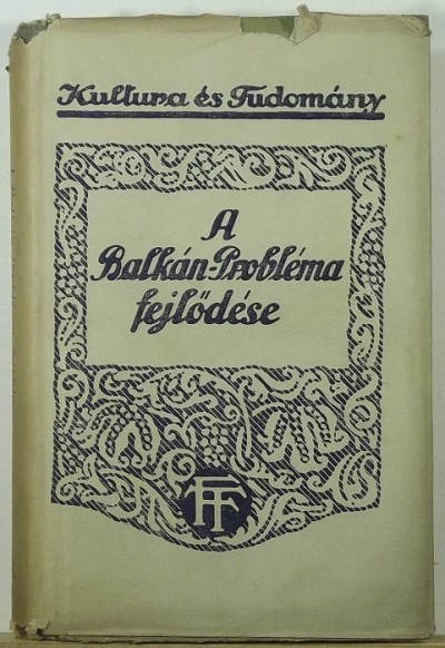 Dr Balanyi György - A Balkán-probléma fejlődése