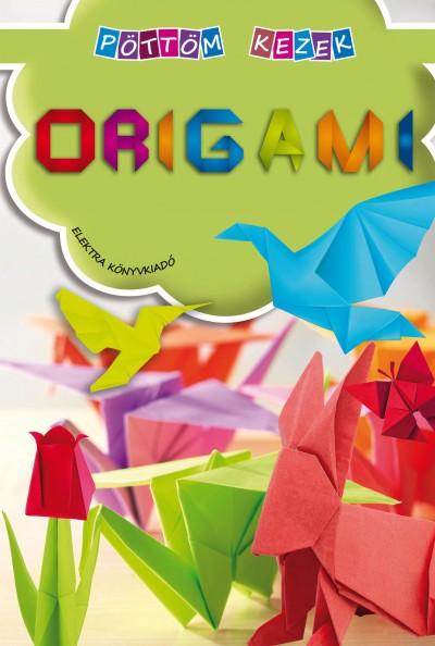 - Origami - Pöttöm kezek