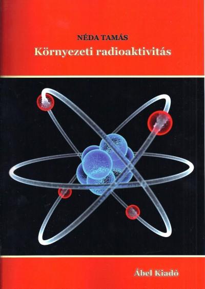 Néda Tamás - Környezeti radioaktivitás