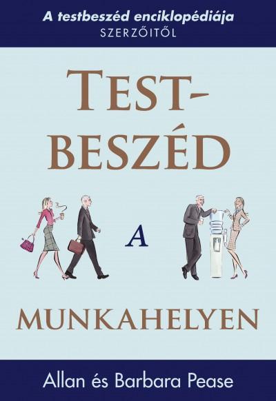 Barbara Pease - Allan Pease - Test-beszéd a munkahelyen