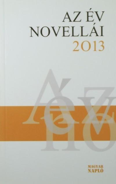 Kontra Ferenc  (Szerk.) - Az év novellái 2013