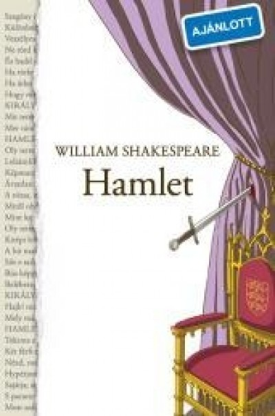 William Shakespeare - Hamlet, dán királyfi