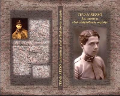 - Tevan Rezső katonatiszt első világháborús naplója