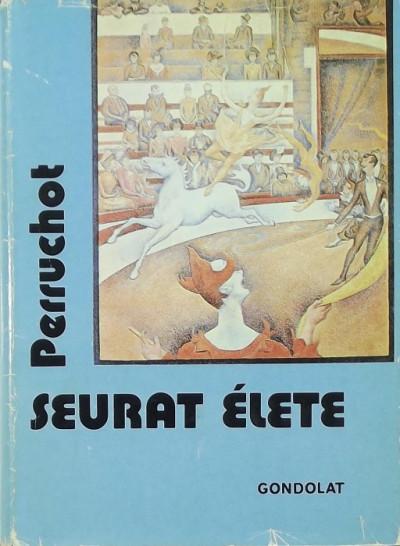Henri Perruchot - Seurat élete