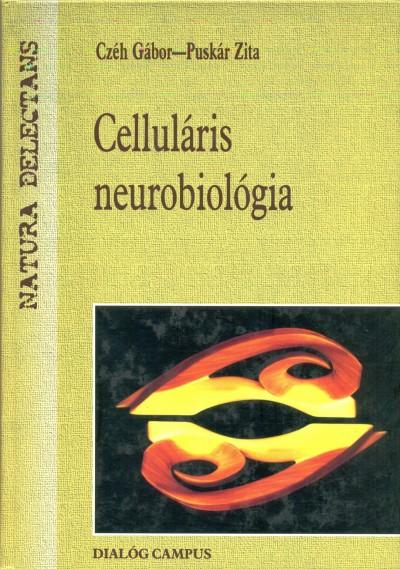 Czéh Gábor - Puskár Zita - Celluláris neurobiológia