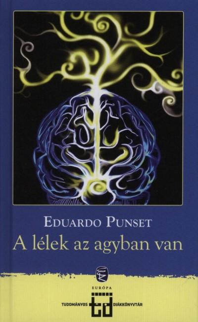 Eduardo Punset - A lélek az agyban van