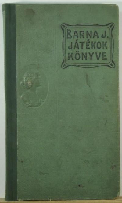 Barna Jakab - A játékok könyve