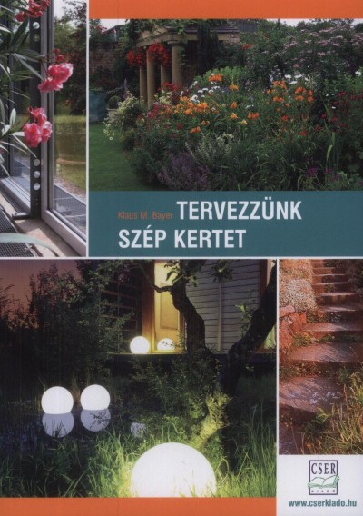 Klaus M. Bayer - Tervezzünk szép kertet