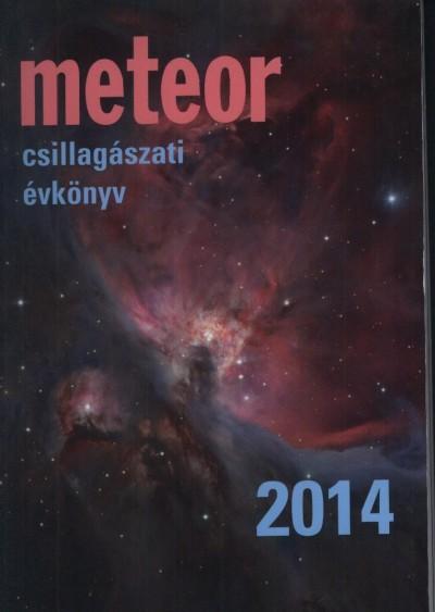 Benkő József  (Szerk.) - Mizser Attila  (Szerk.) - Meteor Csillagászati Évkönyv 2014