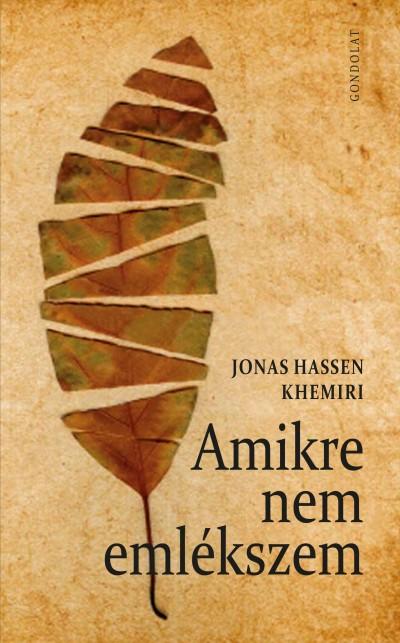 Jonas Hassen Khemiri - Amikre nem emlékszem