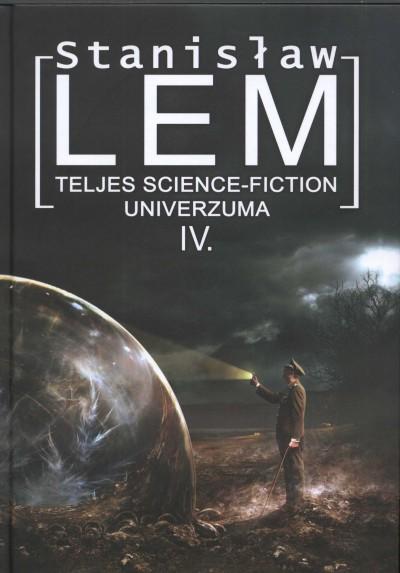 Stanislaw Lem - Stanislaw Lem teljes science-fiction univerzuma IV.