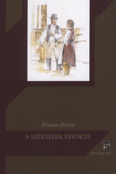 Hóman Bálint - A székelyek eredete