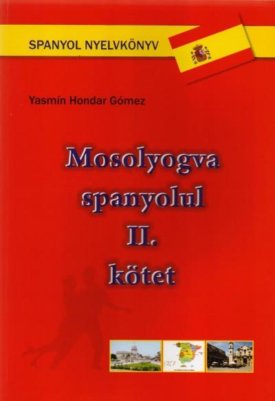 Yasmín Hondar Gómez - Mosolyogva spanyolul - II. kötet
