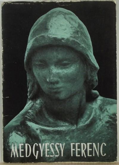 - Medgyessy Ferenc szobrászművész kiállítása